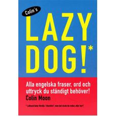 Colin Moons Lazy Dog!