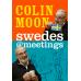 Swedes@meeting, Secret Files och Secret garden